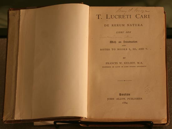 F. W. Kelsey, T. Lucreti Cari: De Rerum Natura (1884). This copy belonged to Henry Simmons Frieze, the chair of the Latin Department who hired Kelsey and served three times as acting president of the University of Michigan Buhr Storage Facility, The University Library