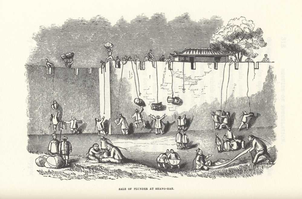 """Sale of Plunder at Shang-Hae"" from The Chinese War (1844), p. 318 [ou_318a_plunder] URL [http://ocw.mit.edu/ans7870/21f/21f.027/opium_wars_01/ow1_essay03.html] Everywhere the British forces attacked, plunder and pillage followed in their wake. Much of this was done by the foreigners. It was taken for granted that silver dollars in particular, whether found in public or private places, were legitimate victor's spoils; and on more than a few occasions the foreign invaders lit their cooking fires with precious books, beautiful textiles, and once-elegant, now-splintered furniture. In an interesting annotation to Chinese swords from the time now in the collection of England's National Maritime Museum, it is noted that ""The world 'loot', from the Hindi 'lut', meaning to 'plunder' or 'take forcibly', became an accepted part of the English language during the First Opium War."""
